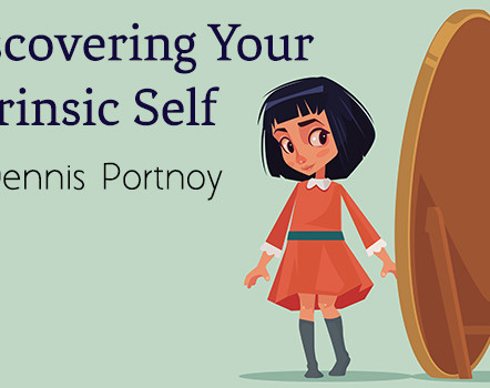 "Meeting 5/29/20 ""Discovering Your Intrinsic Self"""