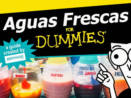 Aguas Frescas for Dummies