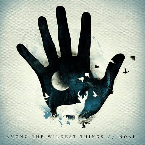 Among The Wildest Things (Full Album) - Digital Download