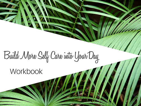 Build More Self-Care into Your Day