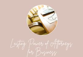 Lasting Power of Attorney for Business