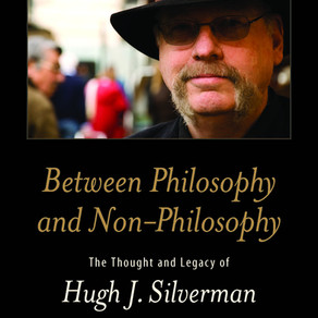 Between Philosophy and Non-Philosophy: The Thought and Legacy of Hugh J. Silverman (SUNY 2016)
