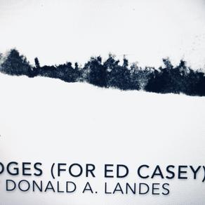 Edges (for Ed Casey)