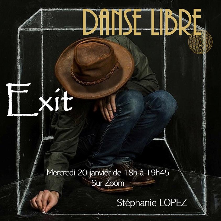 Danse Libre en ligne #16 : Exit
