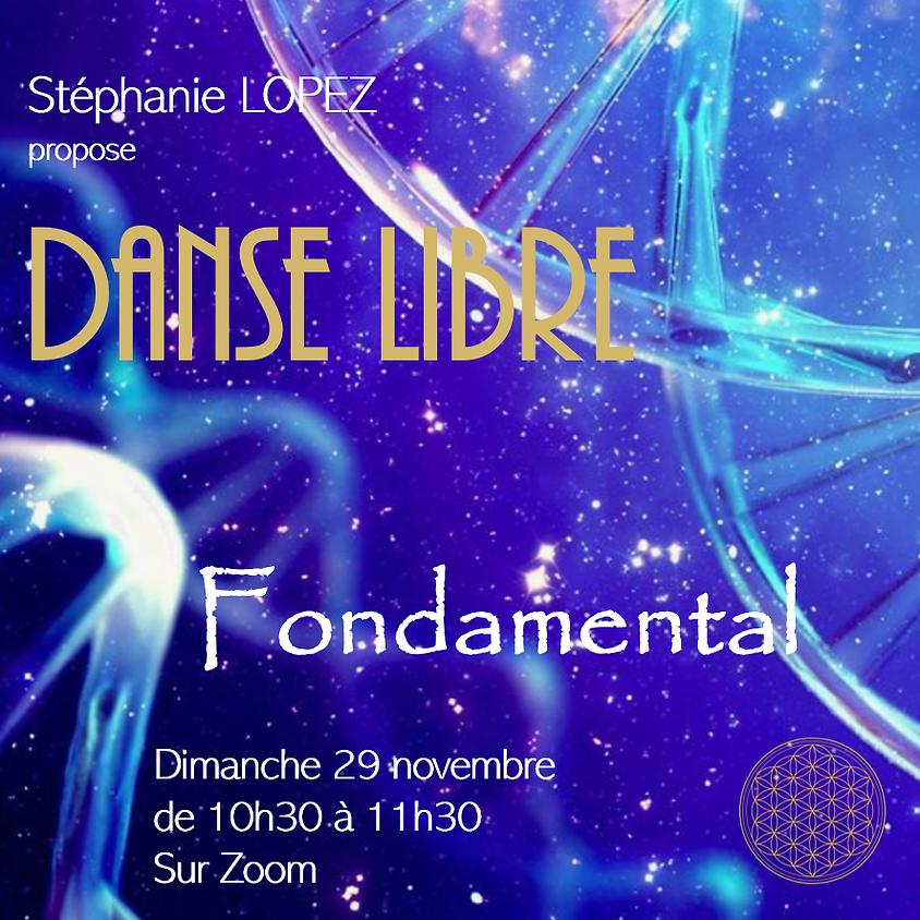 Danse Libre #12 : Fondamental
