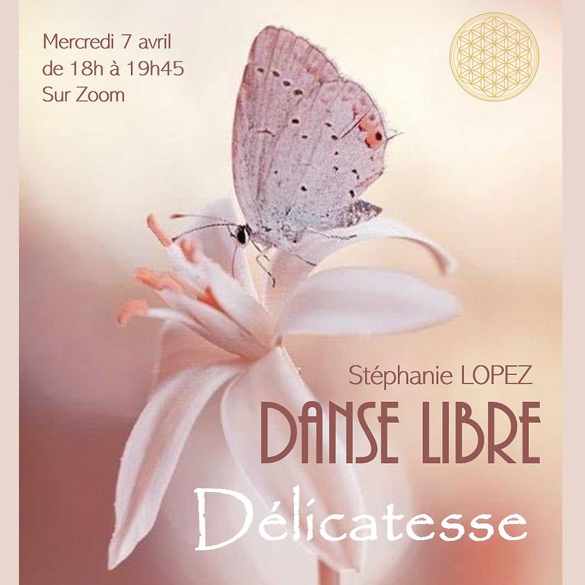 Danse Libre en ligne #21 : Délicatesse