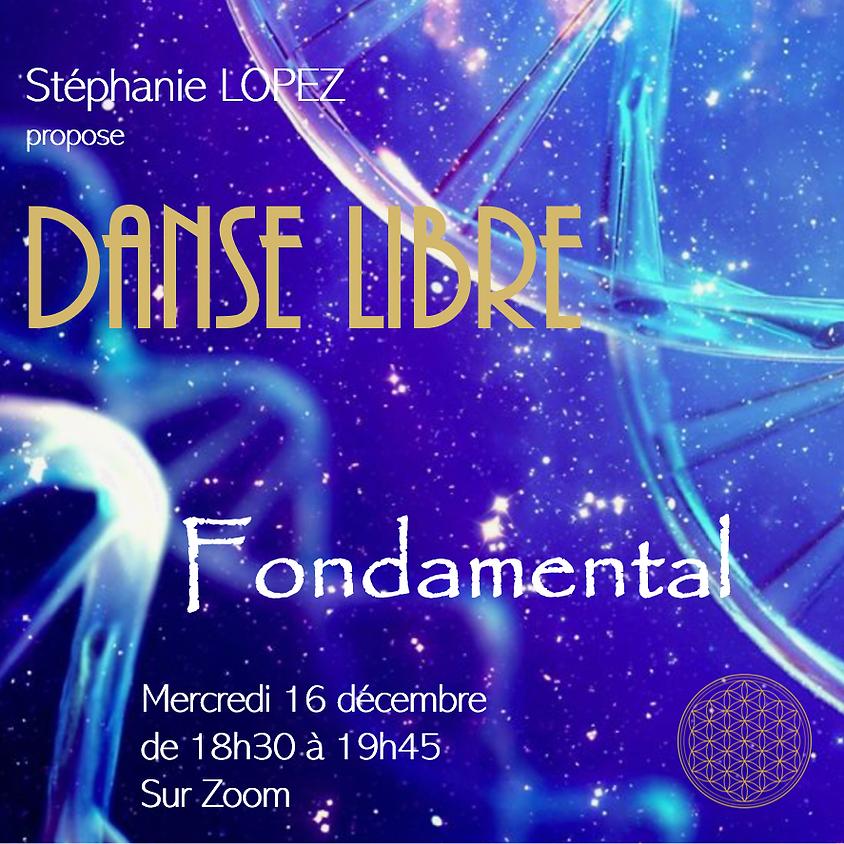 Danse Libre #14 : Fondamental