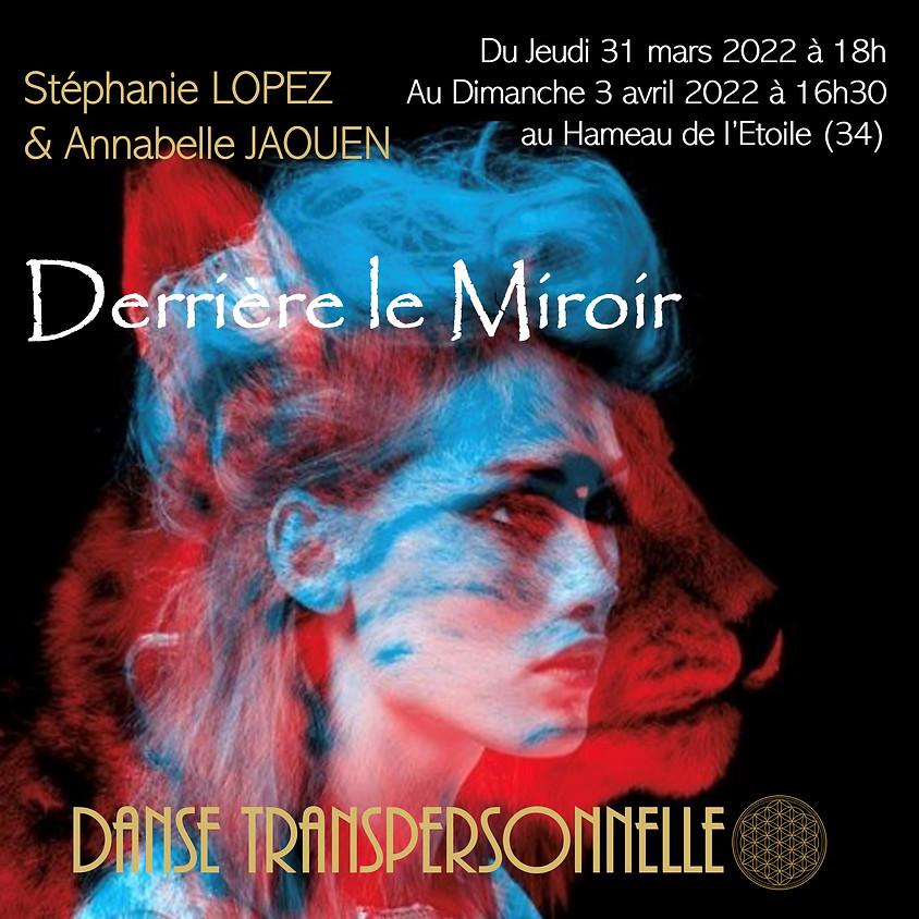 Derrière le miroir - Stage de Danse Transpersonnelle® et Méditations Guidées