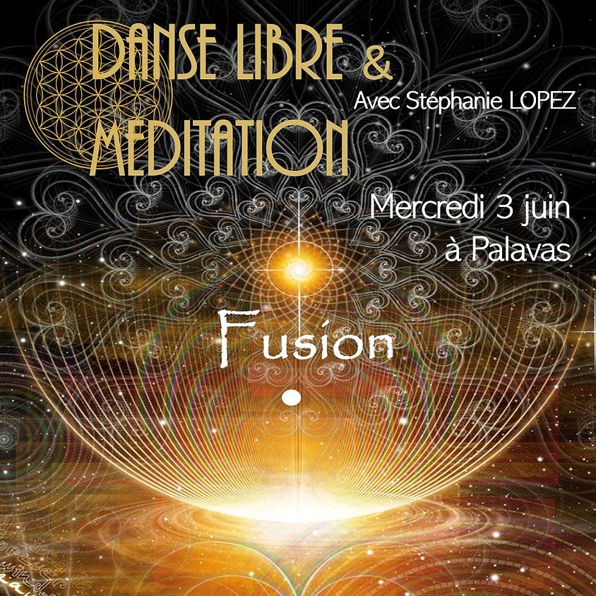 Fusion : Danse libre et méditation