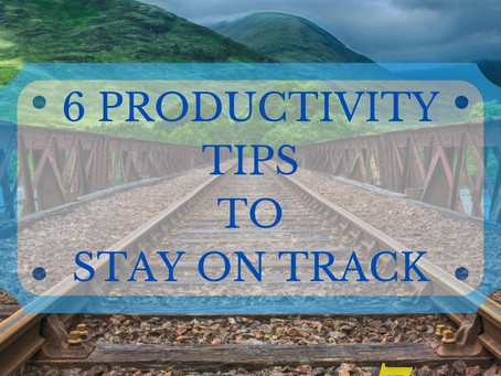 6 Productivity Tips to Stay on Track