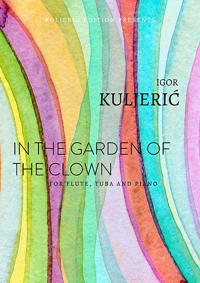In the Garden of the Clown for Flute, Tuba and Piano