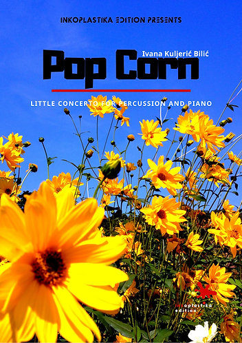 Pop Corn  / Little concerto for percussion and piano / Ivana Kuljeric
