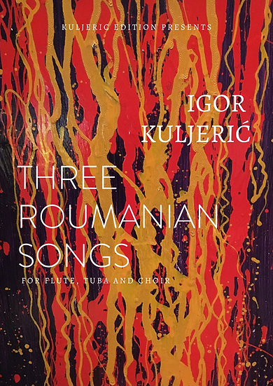 Three Roumanian Songs for Piccolo,Tuba and Choir