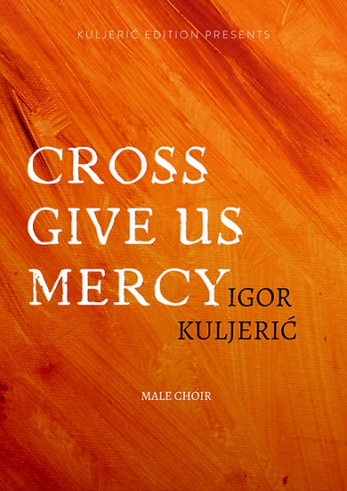 Cross Give us Mercy for Male Choir