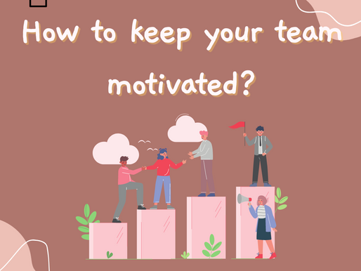 How to keep your team motivated?