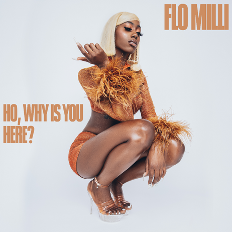 Review: Flo Milli - 'Ho, Why Is You Here?'