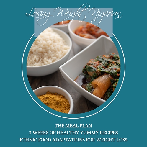 Losing Weight Nigerian: The Meal Plan