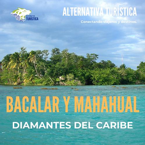 BACALAR Y MAHAHUAL, Diamantes del Caribe.
