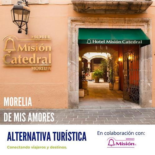 Morelia de mis amores (En Hotel Misión)