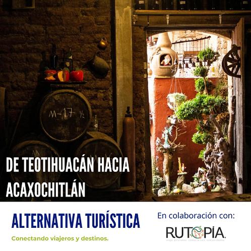 DE TEOTIHUACÁN HACIA ACAXOCHITLÁN