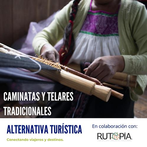 CAMINATAS Y TELARES TRADICIONALES