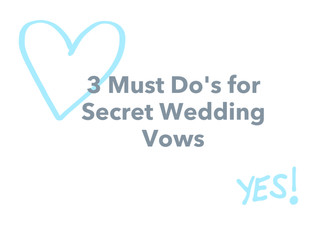 3 Must Do's for Secret Wedding Vows