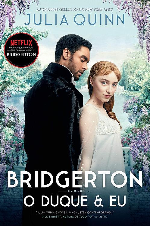 O Duque e Eu Os Bridgertons Livro 1