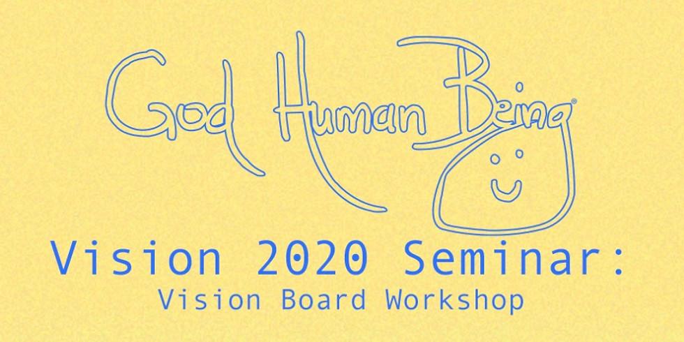 Vision 2020 Seminar: Vision Board Workshop