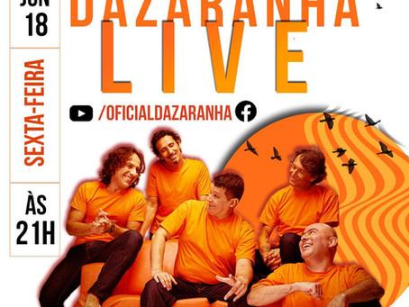 Dazaranha promove live com setlist escolhido pelos fãs!