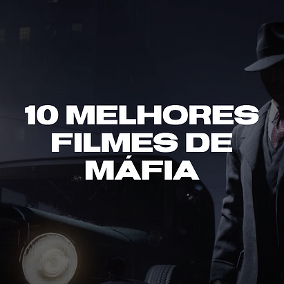 10_MELHORES_FILMES_DE_MÁFIA.png