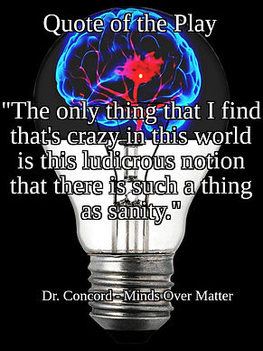 minds over matter quote of the play.jpg