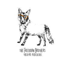 Freeborn Brothers - Theatro Ridiculous