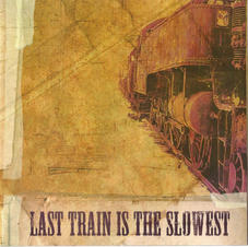 last Train Is The Slowest