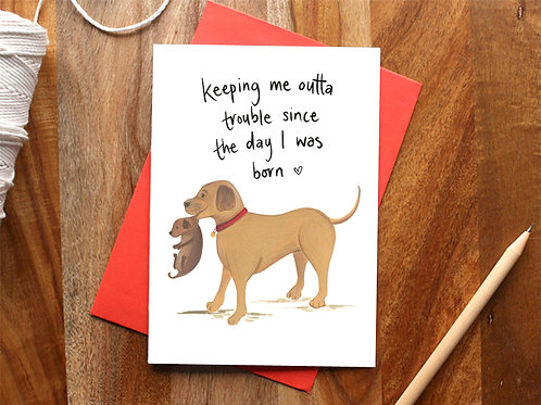 'Keeping me outta trouble' Card
