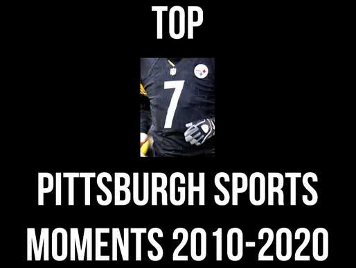 Top Moments of Pittsburgh Sports (2010-2020)