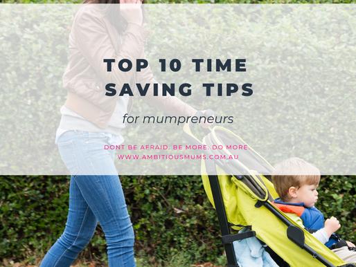Top 10 Time Saving Tips for Mumpreneurs
