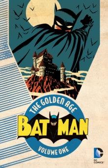Batman Golden Age Vol 1