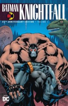 Batman Knightfall Volume 1 25th Anniversary Edition