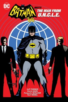 Batman '66 meets The Man From Uncle
