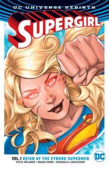 Supergirl (Rebirth) Vol. 1 Reign of the Supermen
