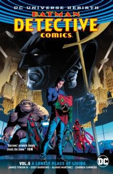 Batman Detective Comics (Rebirth) Vol 5 A lonely Place Of Living