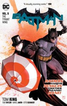 Batman (Rebirth) Vol 09 The Tyrant Wing