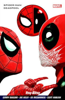 Spiderman / Deadpool Vol 3 - Itsy Bitsy