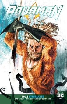 Aquaman (Rebirth) Vol 06 Kingslayer
