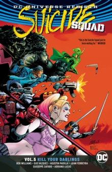 Suicide Squad (Rebirth) Vol. 5 Kill Your Darlings