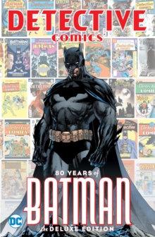 Batman Detective Comics 80 Years of Batman Deluxe Edition