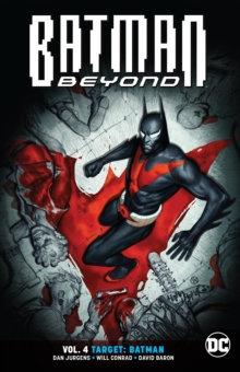 Batman Beyond (Rebirth) Vol 4 Target: Batman