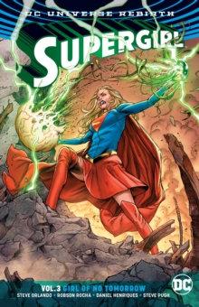 Supergirl (Rebirth) Vol. 3 Girl of No Tomorrow