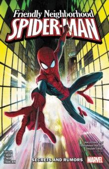 Spiderman, Friendly Neighborhood. Vol. 1: Secrets And Rumors