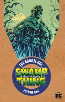 Swamp Thing : The Bronze Age Volume 1